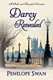 Darcy Revealed: A Pride and Prejudice Variation: (a Regency romance for Jane Austen fans) (English Edition)