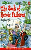 img - for Book of Heroic Failures (Penguin Readers (Graded Readers)) book / textbook / text book