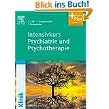 Intensivkurs Psychiatrie und Psychotherapie: mit Zugang zum Elsevier-Portal