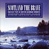 Scotland The Brave: 50 Scottish Accordion Favourites