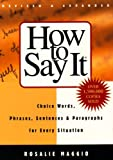 img - for How to Say It: Choice Words, Phrases, Sentences & Paragraphs for Every Situation book / textbook / text book
