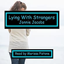 Lying with Strangers (       UNABRIDGED) by Jonnie Jacobs Narrated by Marissa Pistone