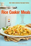 Rice Cooker Meals: Fast Home Cooking for Busy People