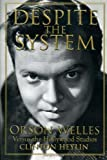 Despite the System: Orson Welles Versus the Hollywood Studios (1556526202) by Heylin, Clinton