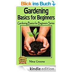 Gardening Basics (Gardening Basics For Beginners)
