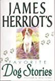 James Herriot's Favorite Dog Stories (0312148410) by James Herriot