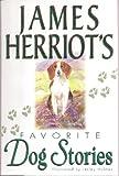 James Herriot's Favorite Dog Stories (0312148410) by Herriot, James