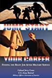 img - for Jump Start Your Career: Finding the Right Job after Military Service book / textbook / text book
