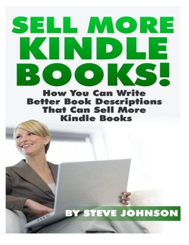 Sell More Kindle Books: How You Can Write Better Book Descriptions That Can Sell More Kindle Books front-21142