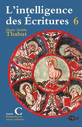 Intelligence des écritures - Volume 6 - Année C: Dimanches du temps ordinaire francais