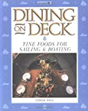 Dining on Deck: Fine Foods for Sailing & Boating