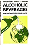 img - for Alcoholic Beverages: Dimensions of Corporate Power book / textbook / text book