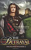 J L Jarvis Highland Soldiers: The Betrayal, Book 2
