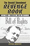 img - for The Second Amendment Revenge Book: Hayduke's Guide to Getting the Gun Grabbers book / textbook / text book