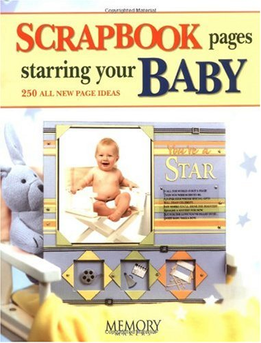Scrapbook Pages Starring Your Baby (Memory Makers)