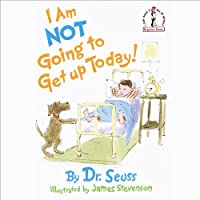I'm Not Going to Get Up Today (       UNABRIDGED) by Dr. Seuss Narrated by Jason Alexander