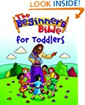 Beginners Bible for Toddlers (The Beg...
