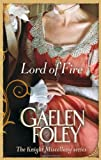 Gaelen Foley Lord Of Fire: Number 2 in series (Knight Miscellany)