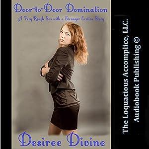Door-to-Door Domination: A Very Rough Sex with a Stranger Erotica Story Audiobook