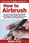 How to Airbrush: Learn How You Can Qu...