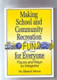 img - for Making School and Community Recreation Fun for Everyone: Places and Ways to Integrate book / textbook / text book