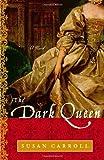 The Dark Queen: A Novel (The Dark Queen Saga)