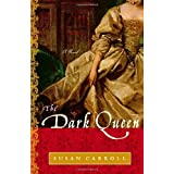 The Dark Queen: A Novelby Susan Carroll