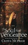 A Soul For Vengeance (The Soulbearer Trilogy)