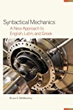 Product 0806144947 - Product title Syntactical Mechanics: A New Approach to English, Latin, and Greek (Oklahoma Series in Classical Culture Series)