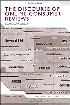 The Discourse Of Online Consumer Reviews (Bloomsbury Discourse)