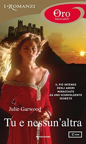Julie Garwood - Tu e nessun'altra (I Romanzi Oro)