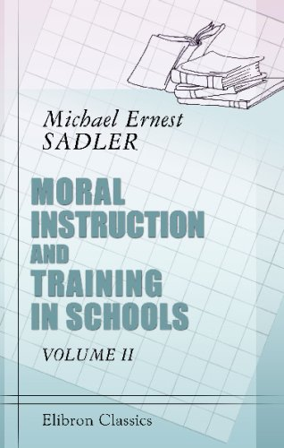 Moral Instruction and Training in Schools: Report of an international inquiry. Volume 2