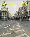 現代スペイン・リアリズムの巨匠 アントニオ・ロペス