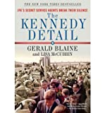 img - for By Gerald Blaine - The Kennedy Detail: JFK's Secret Service Agents Break Their Silence (Reprint) (10/16/11) book / textbook / text book