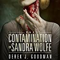The Contamination of Sandra Wolfe: Z7, Book 2 Audiobook by Derek J. Goodman Narrated by Coleen Marlo