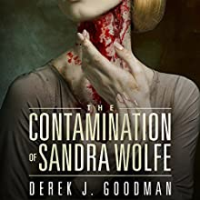 The Contamination of Sandra Wolfe: Z7, Book 2 (       UNABRIDGED) by Derek J. Goodman Narrated by Coleen Marlo