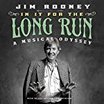 In It for the Long Run: A Musical Odyssey | Jim Rooney