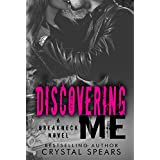 Discovering Me (Breakneck Series Book 4) ~ Crystal Spears