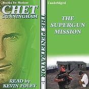 The Supergun Mission: The Penetrator Series, Book 21 | Chet Cunningham