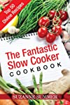 The Fantastic Slow Cooker Cookbook (Quick & Easy Recipes)
