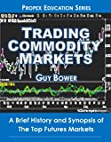 Trading Commodity Markets: A Brief History and Synopsis of the Top Futures Markets (English Edition)