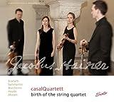 Birth of the String Quartet - Casalquartett, Casal Quartett
