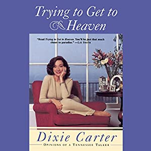 Trying to Get to Heaven Audiobook
