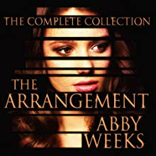The Arrangement: The Arrangement, Book 6 (       UNABRIDGED) by Abby Weeks Narrated by Bailey Varness