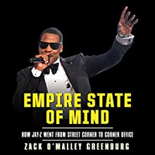Empire State of Mind: How Jay-Z Went from Street Corner to Corner Office Audiobook by Zack O'Malley Greenburg Narrated by Sean Pratt