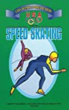 Speed Skating: Easy Olympic Sports Readers (U. S. Olympic Committee Easy Olympic Sports Readers Series)