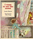 I Want to See the Moon Louis Baum