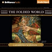 The Folded World: A Dirge for Prester John Volume Two | Catherynne M. Valente