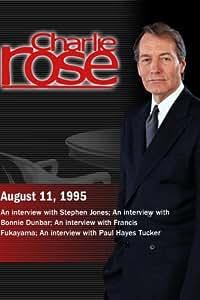 Charlie Rose with Stephen Jones; Bonnie Dunbar; Francis Fukayama; Paul Hayes Tucker (August 11, 1995)