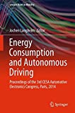 Energy Consumption and Autonomous Driving: Proceedings of the 3rd CESA Automotive Electronics Congress, Paris, 2014 (Lecture Notes in Mobility)